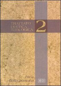 Libro Trattato di etica teologica. Vol. 2: Etica della persona.
