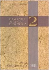 Trattato di etica teologica. Vol. 2: Etica della persona.