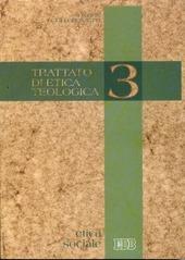 Trattato di etica teologica. Vol. 3: Etica sociale.