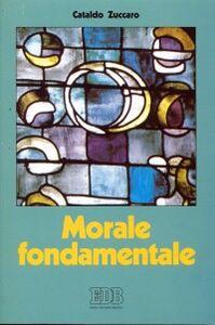 Foto Cover di Morale fondamentale. Itinerari, Libro di Cataldo Zuccaro, edito da EDB