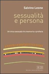 Sessualità e persona. Un'etica sessuale tra memoria e profezia