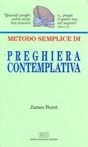 Libro Metodo semplice di preghiera contemplativa James Borst