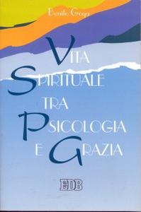 Libro Vita spirituale tra psicologia e grazia Benito Goya