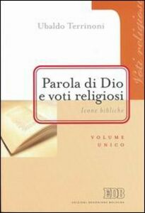 Foto Cover di Parola di Dio e voti religiosi. Icone bibliche, Libro di Ubaldo Terrinoni, edito da EDB