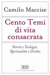 Cento temi di vita consacrata. Storia e teologia, spiritualità e diritto