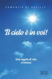 Il cielo è in voi. Una regola di vita cristiana