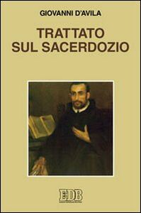 Foto Cover di Trattato sul sacerdozio, Libro di Giovanni d'Avila (san), edito da EDB