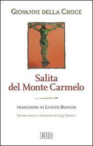 Libro Salita del monte Carmelo Giovanni della Croce (san)