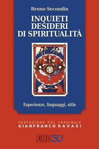Libro Inquieti desideri di spiritualità. Esperienze, linguaggi, stile Bruno Secondin