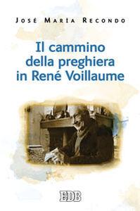 Libro Il cammino della preghiera in René Voillaume José Maria Recondo