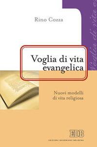 Libro Voglia di vita evangelica. Nuovi modelli di vita religiosa Rino Cozza