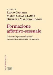 Formazione affettivo-sessuale. Itinerario per seminaristi e giovani consacrati e consacrate.pdf