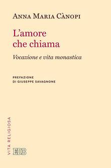 L amore che chiama. Vocazione e vita monastica.pdf