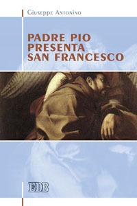 Libro Padre Pio presenta san Francesco Giuseppe Antonino