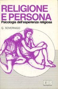 Libro Religione e persona. Psicologia dell'esperienza religiosa Giuseppe Sovernigo