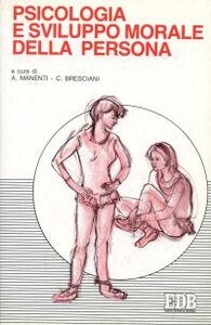 Foto Cover di Psicologia e sviluppo morale della persona, Libro di  edito da EDB