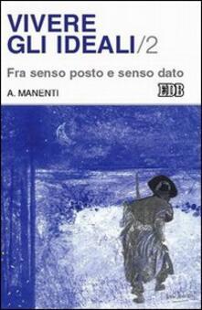 Antondemarirreguera.es Vivere gli ideali. Vol. 2: Fra senso posto e senso dato. Image