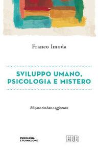 Foto Cover di Sviluppo umano, psicologia e mistero, Libro di Franco Imoda, edito da EDB