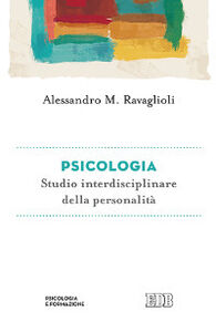 Libro Psicologia. Studio interdisciplinare della personalità Alessandro Ravaglioli