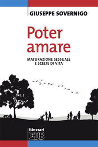 Libro Poter amare. Maturazione sessuale e scelte di vita Giuseppe Sovernigo