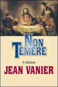 Foto Cover di Non temere, Libro di Jean Vanier, edito da EDB