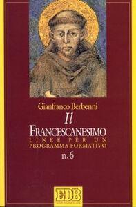 Foto Cover di Il francescanesimo. Linee per un programma formativo, Libro di Gianfranco Berbenni, edito da EDB