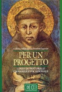 Libro Per un progetto. Linee di pastorale giovanile e vocazionale