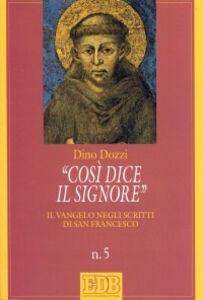 Libro Così dice il Signore. Il vangelo negli scritti di san Francesco Dino Dozzi