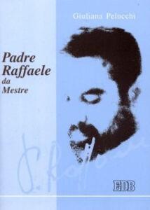 Libro Padre Raffaele da Mestre Giuliana Pelucchi