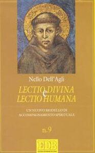 Foto Cover di Lectio divina e lectio humana. Un nuovo modello di accompagnamento spirituale, Libro di Nello Dell'Agli, edito da EDB