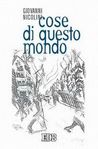 Foto Cover di Cose di questo mondo, Libro di Giovanni Nicolini, edito da EDB