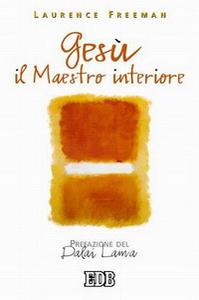 Libro Gesù il maestro interiore Laurence Freeman