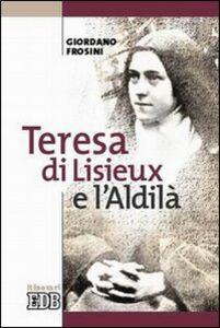 Libro Teresa di Lisieux e l'aldilà Giordano Frosini