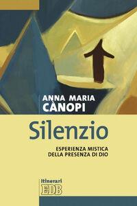 Libro Silenzio. Esperienza mistica della presenza di Dio Anna Maria Cànopi