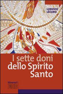 Foto Cover di I sette doni dello Spirito Santo, Libro di Ludovic Lécuru, edito da EDB