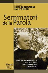 Libro Seminatori della Parola. Don Primo Mazzolari ai catechisti e agli operatori pastorali