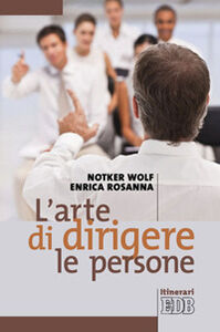 Foto Cover di L' arte di dirigere le persone, Libro di Notker Wolf,Enrica Rosanna, edito da EDB