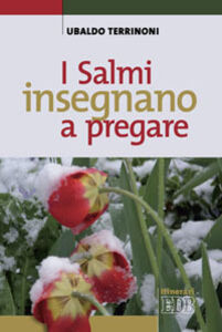 Libro I salmi insegnano a pregare Ubaldo Terrinoni