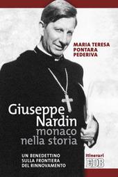 Giuseppe Nardin monaco nella storia. Un benedettino sulla frontiera del rinnovamento