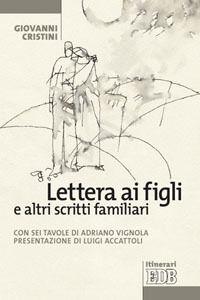 Foto Cover di Lettera ai figli e altri scritti familiari, Libro di Giovanni Cristini, edito da EDB