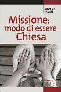 Libro Missione: modo di essere Chiesa Silvano Fausti