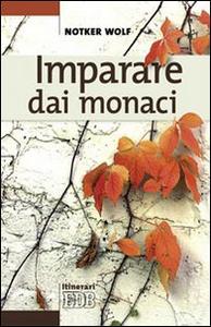Libro Imparare dai monaci Notker Wolf