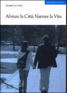 Foto Cover di Abitare la città narrare la vita, Libro di  edito da EDB