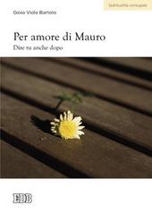 Per amore di Mauro. Dire tu anche dopo