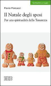 Foto Cover di Il Natale degli sposi. Per una spiritualità della tenerezza, Libro di Flavia Marcacci, edito da EDB