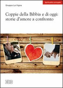 Foto Cover di Coppie della Bibbia e di oggi: storie d'amore a confronto, Libro di  edito da EDB