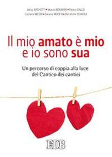 Voluntariadobaleares2014.es Il mio amato è il mio e io sono sua. Un percorso di coppia alla luce del Cantico dei cantici Image