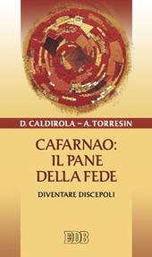 Cafarnao: il pane della fede. Diventare discepoli