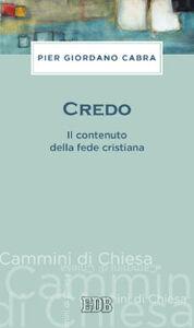 Libro Credo. Il contenuto della fede cristiana Pier Giordano Cabra