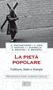 Libro La pietà popolare. Folklore, fede e liturgia